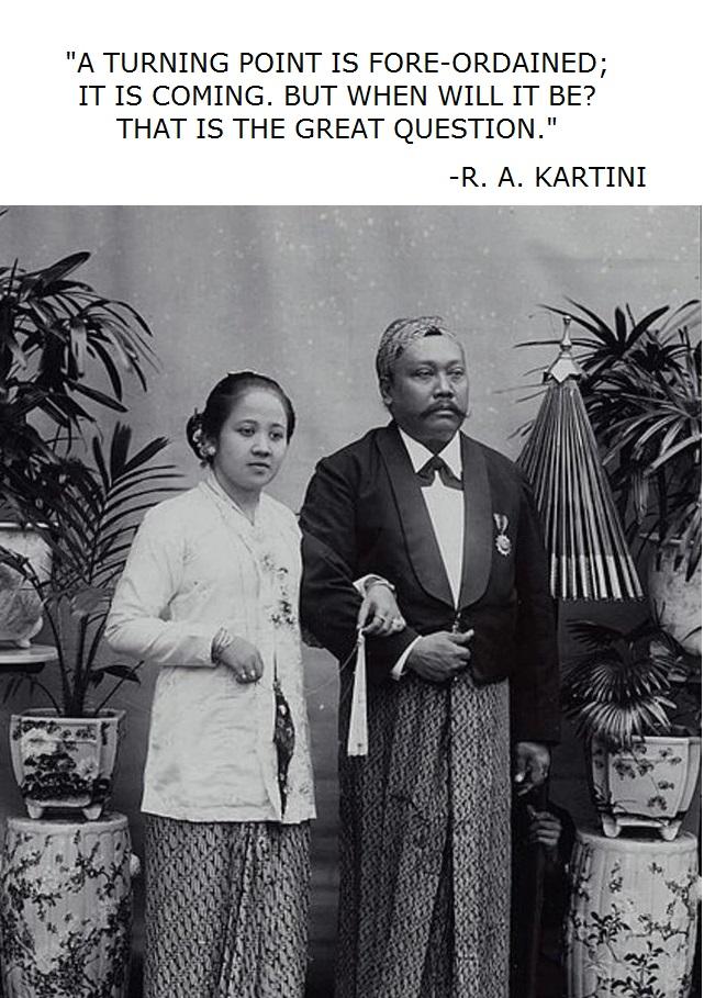 - Raden Ajeng Kartini